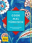Filiz Penzkofer - Cook mal türkisch