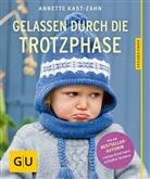 Annette Kast-Zahn, Gert Albrecht - Gelassen durch die Trotzphase