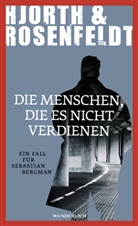 Michael Hjorth, Hans Rosenfeldt - Die Menschen, die es nicht verdienen