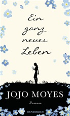 Jojo Moyes - Ein ganz neues Leben
