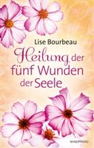 Lise Bourbeau - Heilung der fünf Wunden der Seele
