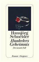 Hansjörg Schneider - Hunkelers Geheimnis