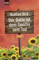 Bastian Sick - Der Dativ ist dem Genitiv sein Tod. Folge.6