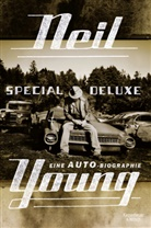 Neil Young - Special Deluxe - Eine Auto-Biographie