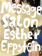 Esther Eppstein, Nadine Olonetzky, Kerim Seiler - Esther Eppstein - message salon