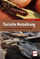 Johannes Vogel - Tierische Notnahrung