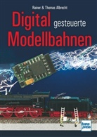Rainer Albrecht, Rainer & Thomas Albrecht, Thomas Albrecht, Marc Dahlbeck, Rainer Albrecht - Digital gesteuerte Modellbahnen