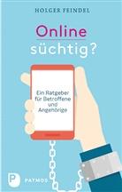 Holger Feindel - Onlinesüchtig?