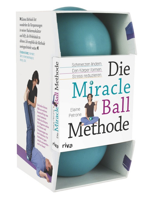Elaine Petrone - Die Miracle-Ball-Methode, m. 2 Miracle Balls - Schmerzen lindern. Den Körper formen. Stress reduzieren