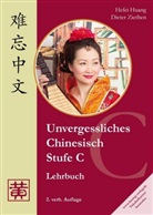 Hefei Huang, Dieter Ziethen - Unvergessliches Chinesisch: Stufe C, Lehrbuch