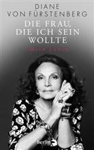Diane von Fürstenberg, Diane von Fürstenberg - Die Frau, die ich sein wollte