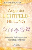 Jeanne Ruland - Wege der Lichtfeldheilung