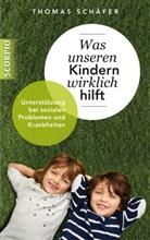 Thomas Schäfer - Was unseren Kindern wirklich hilft