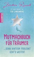 Beatrice Reszat - Mutmachbuch für Träumer