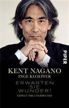 Inge Kloepfer, Ken Nagano, Kent Nagano - Erwarten Sie Wunder!