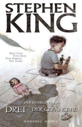 Pete David, Peter David, Robi Furth, Robin Furth, Stephen King, Richard Isanove - Stephen Kings Der Dunkle Turm - Drei - Der Gefangene, Graphic Novel