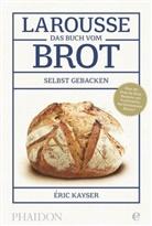 Eric Kayser, Éric Kayser - Larousse - Das Buch vom Brot