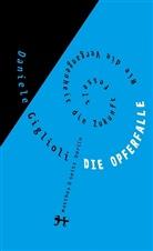 Daniele Giglioli, Max Henninger - Die Opferfalle