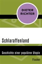 Dieter Richter - Schlaraffenland