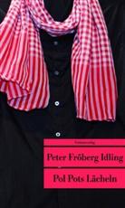 Peter Fröberg Idling, Peter Fröberg Idling - Pol Pots Lächeln