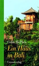 Colin McPhee - Ein Haus in Bali