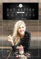 Nadia Damaso, Nadia Damaso, Samira Meier - Eat Better Not Less