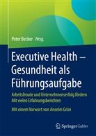 Pete Becker, Peter Becker - Executive Health - Gesundheit als Führungsaufgabe