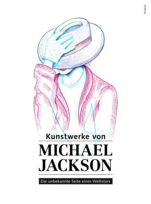 Michael Jackson,  Artlima - Kunstwerke von Michael Jackson - Die unbekannte Seite eines Weltstars. Hrsg.: Artlima