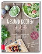 Veronika Pachala - Gesund kochen ist Liebe