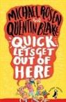 Michael Rosen, Rosen M. Blake Q - Quick, Let's Get Out of Here