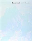 Edith Carey, Collectif, Daniel Frank, Stéphanie Lugon, Claude Reichler, Edith Carey - DANIEL FRANK PEINTURES ET DESINS ALLEMAN
