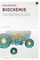 Antje Galuschka, Antje (Dr.) Galuschka - Biochemie für Ahnungslose