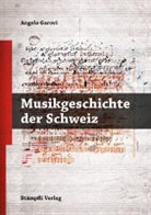 Angelo Garovi - Musikgeschichte der Schweiz