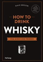Dave Broom - How to Drink Whisky