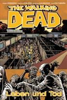 Robert Kirkman, Charlie Adlard - The Walking Dead - Leben und Tod