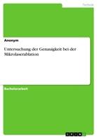 Anonym - Untersuchung der Genauigkeit bei der Mikrolaserablation