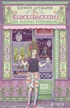 Kathryn Littlewood, Eva Schöffmann-Davidov - Die Glücksbäckerei - Die magische Verwandlung