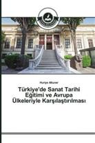Huriye Altuner - Türkiye'de Sanat Tarihi Egitimi ve Avrupa Ülkeleriyle Kars last r lmas