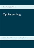 Daniel Landgrebe Mikkelsen, Daniel Landgrebe Mikkelsen - Optikerens bog