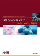 T. Fink, U. Peters H. E. Rasmussen-Bonne, Hans-Eric Rasmussen-Bonne, Andreas Graf von Stosch - Life Sciences 2015 - Recht, Markt, Kapital