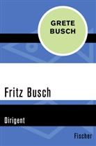 Grete Busch - Fritz Busch