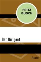 Fritz Busch, Gret Busch, Grete Busch, Mayer, Thomas Mayer - Der Dirigent