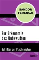 Sandor Ferenczi, Sándor Ferenczi, Helmu Dahmer, Helmut Dahmer - Zur Erkenntnis des Unbewußten