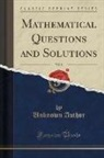 Unknown Author - Mathematical Questions and Solutions, Vol. 8 (Classic Reprint)
