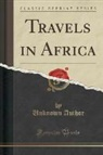 Unknown Author - Travels in Africa (Classic Reprint)
