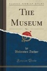 Unknown Author - The Museum, Vol. 4 (Classic Reprint)
