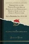 Unknown Author, Pennsylvania Homoeopathic Medic Society - Transactions of the Twenty-Fourth Annual Session, of the Hom¿opathic Medical Society of the State of Pennsylvania
