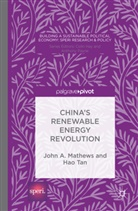 &apos, Ciara faircheallaigh, John A. Mathews, John A. Tan Mathews, O'Faircheallaigh, Ciaran O'Faircheallaigh... - China''s Renewable Energy Revolution