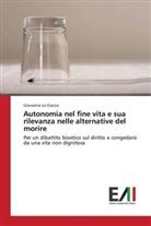 Giovanna Lo Giacco - Autonomia nel fine vita e sua rilevanza nelle alternative del morire