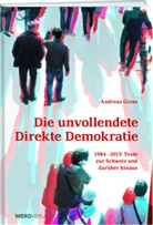 Andreas Groß - Die unvollendete Direkte Demokratie